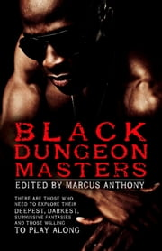 Black Dungeon Masters ebook by Marcus Anthony