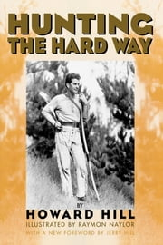 Hunting the Hard Way ebook by Kobo.Web.Store.Products.Fields.ContributorFieldViewModel