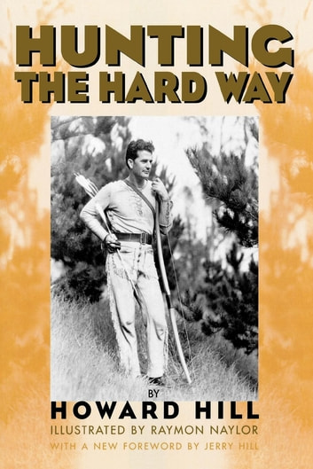 Hunting the Hard Way ebook by Howard Hill