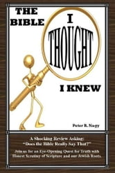 The Bible I Thought I Knew ebook by Peter  B. Nagy