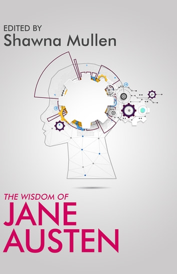 The Wisdom of Jane Austen ebook by