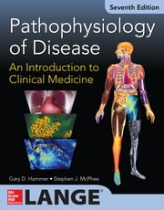 Pathophysiology of Disease: An Introduction to Clinical Medicine 7/E (ENHANCED EBOOK) ebook by Gary D. Hammer,Stephen J. McPhee