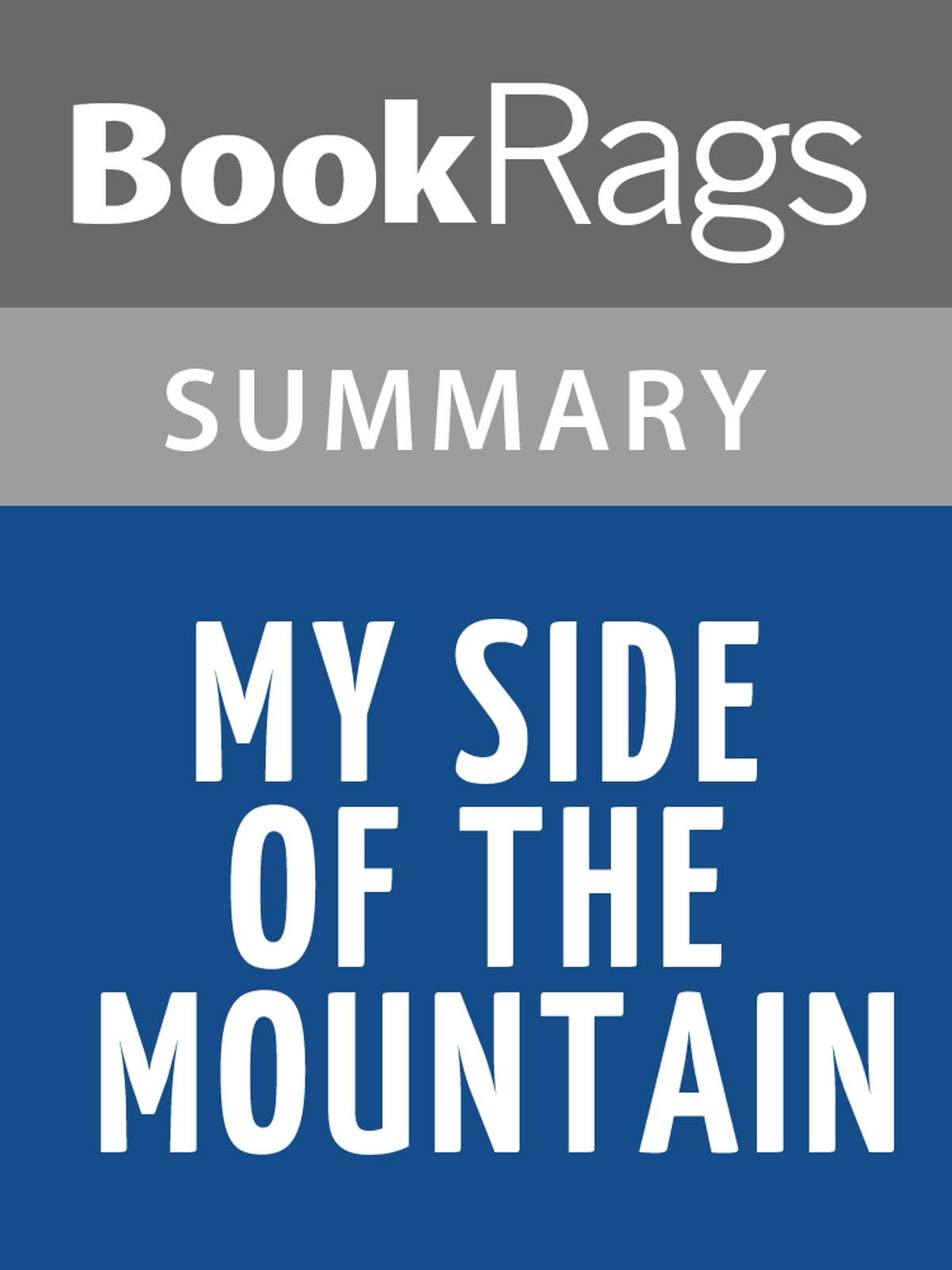 My side of the mountain by jean craighead george l summary study my side of the mountain by jean craighead george l summary study guide ebook by bookrags 1230000331838 rakuten kobo fandeluxe Document