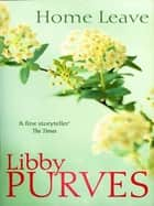 Home Leave ebook by Libby Purves