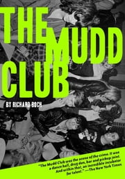 The Mudd Club ebook by Richard Boch