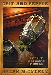 Celt and Pepper - A Mystery Set at the University of Notre Dame ebook by Ralph McInerny