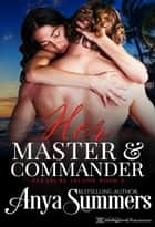 Her Master and Commander ebook by Anya Summers