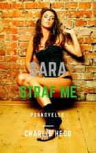 Sara in Straf Me ebook by Charlie Hedo