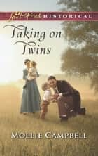 Taking On Twins (Mills & Boon Love Inspired Historical) ebook by Mollie Campbell
