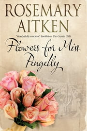 Flowers for Miss Pengelly ebook by Rosemary Aitken