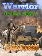 Warrior ebook by H. Jonas Rhynedahll