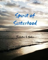 Spirit of Sisterhood ebook by Jennifer Yoder