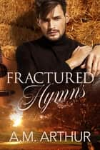 Fractured Hymns ebook by A.M. Arthur