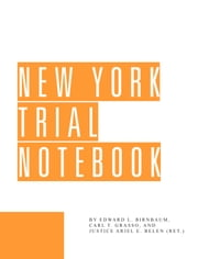 New York Trial Notebook ebook by Edward Birnbaum,Carl Grasso,Ariel Belen