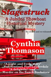 Stagestruck, a Jubilee Showboat Mystery, book 1 ebook by Cynthia Thomason
