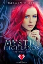 Mystic Highlands 1: Druidenblut ebook by Raywen White