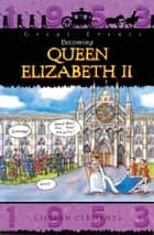 The Coronation Of Queen Elizabeth ebook by Gillian Clements