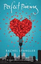 Perfect Pairing ebook by Rachel Spangler