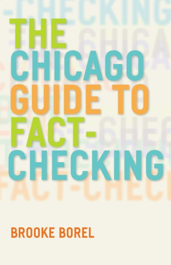 The Chicago Guide to Fact-Checking ebook by Brooke Borel