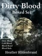 Dirty Blood Series Box Set ebook by Heather Hildenbrand