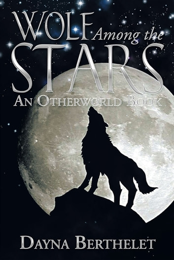 Wolf Among the Stars ebook by Dayna Berthelet