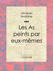 Les As peints par eux-mêmes ebook by Jacques Mortane,Ligaran