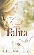 Ter wille van Talita ebook by Helena Hugo