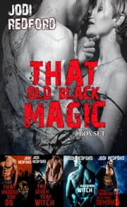 That Old Black Magic: Box Set ebook by Jodi Redford