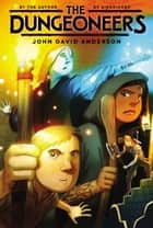 The Dungeoneers ebook by John David Anderson