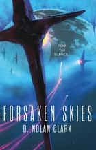 Forsaken Skies ebook by D. Nolan Clark