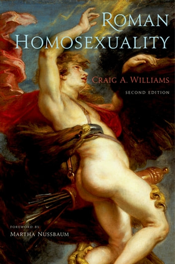 Roman Homosexuality - Second Edition ebook by Craig A. Williams