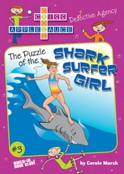 The Puzzle of the Shark Surfer Girl ebook by Carole Marsh