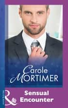 Sensual Encounter (Mills & Boon Modern) eBook by Carole Mortimer