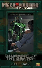 Mechwarrior: Dark Age #16 - Daughter of the Dragon (A BattleTech Novel) ebook by Ilsa J. Bick
