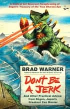 Don't Be a Jerk ebook by Brad Warner