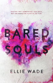 Bared Souls ebook by Ellie Wade
