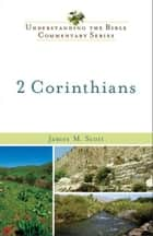 2 Corinthians (Understanding the Bible Commentary Series) ekitaplar by James M. Scott