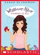 Whatever After #1: Fairest of All ebook by