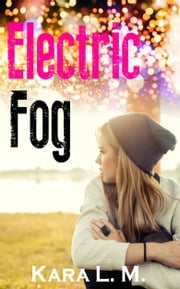 Electric Fog ebook by Kara L. M.