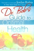 Dr. Bob's Guide to Optimal Health: God's Plan for a Long, Healthy Life