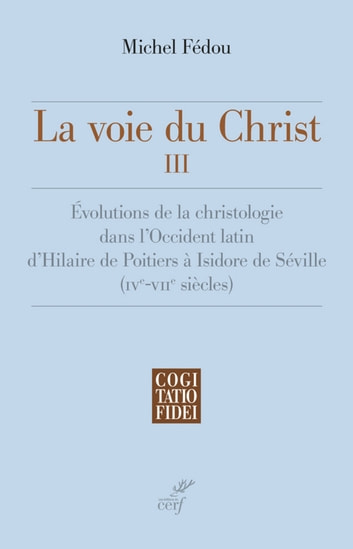 La voie du Christ III ebook by Michel Fedou