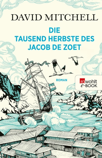 Die tausend Herbste des Jacob de Zoet ebook by David Mitchell