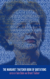 The Margaret Thatcher Book of Quotations ebook by