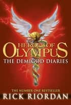 The Demigod Diaries (Heroes of Olympus) ebook by Rick Riordan