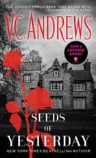 Seeds of Yesterday ebook by V.C. Andrews