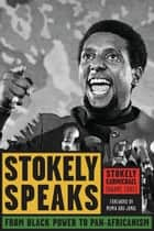 Stokely Speaks - From Black Power to Pan-Africanism ebook by Stokely Carmichael (Kwame Ture), Mumia Abu-Jamal