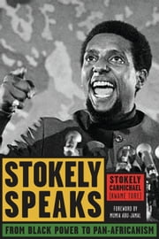Stokely Speaks - From Black Power to Pan-Africanism ebook by Stokely Carmichael (Kwame Ture),Mumia Abu-Jamal