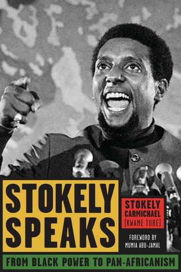 Stokely Speaks - From Black Power to Pan-Africanism ebook by Stokely Carmichael (Kwame Ture)