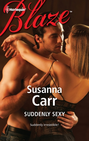 Suddenly Sexy ebook by Susanna Carr