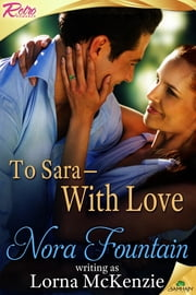 To Sara—With Love ebook by Lorna McKenzie,Nora Fountain